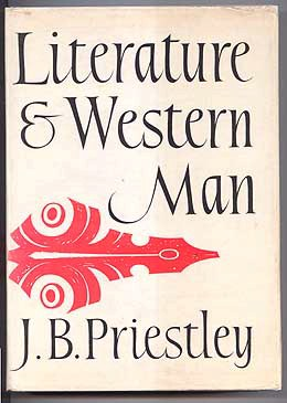 PRIESTLEY, J. B., - LITERATURE AND WESTERN MAN.