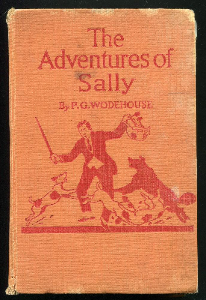 WODEHOUSE, P. G., - THE ADVENTURES OF SALLY.
