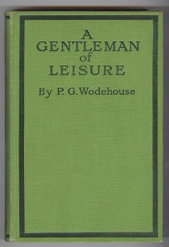 WODEHOUSE, P. G., - A GENTLEMAN OF LEISURE.