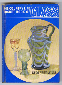 WILLS, GEOFFREY, - THE COUNTRY LIFE POCKET BOOK OF GLASS.