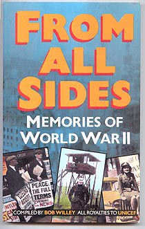 WILLEY, BOB (COMPILER), - FROM ALL SIDES - Memories of World War II.