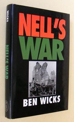WICKS, BEN, - NELL'S WAR - Remembering the Blitz.