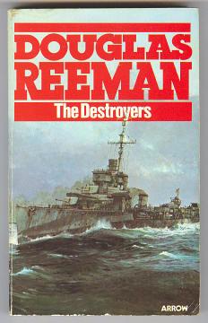 REEMAN, DOUGLAS, - THE DESTROYERS.