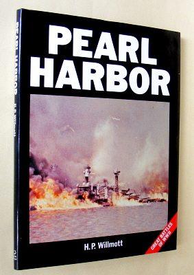 WILLMOTT, H. P., - PEARL HARBOR [Harbour].