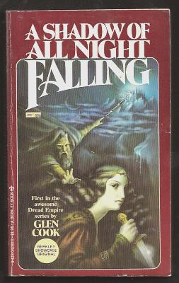 COOK, GLEN, - A SHADOW OF ALL NIGHT FALLING - Book One of the Dread Empire series.