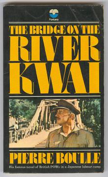 BOULLE, PIERRE (TRANS. XAN FIELDING), - THE BRIDGE ON THE RIVER KWAI.