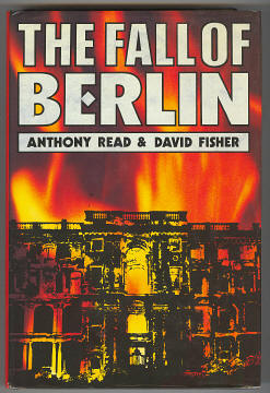 READ, ANTHONY AND FISHER, DAVID, - THE FALL OF BERLIN.