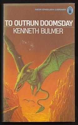 BULMER, KENNETH, - TO OUTRUN DOOMSDAY.