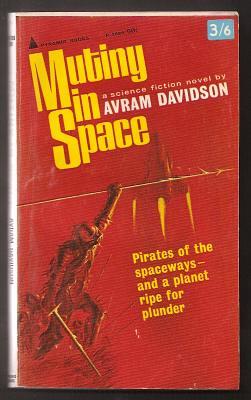DAVIDSON, AVRAM, - MUTINY IN SPACE.