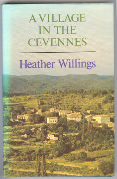 WILLINGS, HEATHER, - A VILLAGE IN THE CEVENNES.