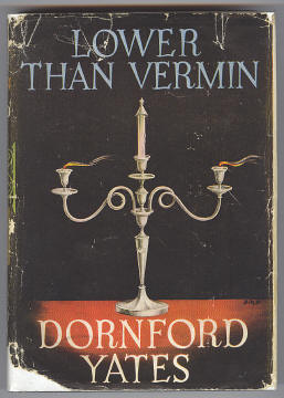 YATES, DORNFORD, - LOWER THAN VERMIN.