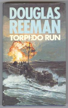 REEMAN, DOUGLAS, - TORPEDO RUN.