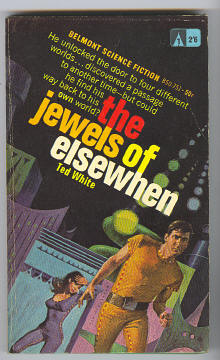 WHITE, TED, - THE JEWELS OF ELSEWHEN.