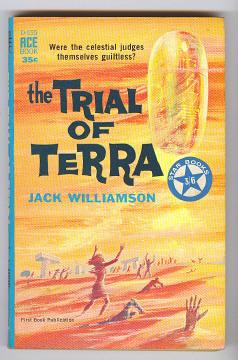 WILLIAMSON, JACK (WILL STEWART), - THE TRIAL OF TERRA.
