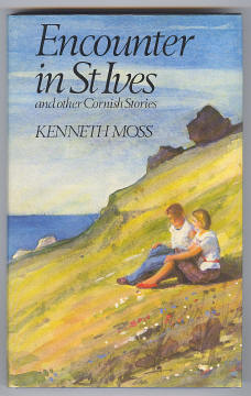 MOSS, KENNETH, - ENCOUNTER IN ST. IVES and other Stories of Cornwall.