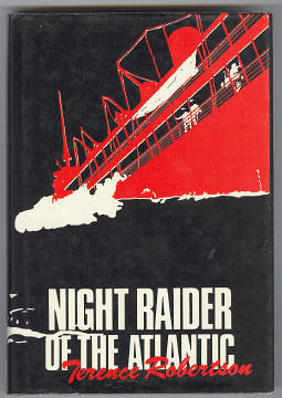 ROBERTSON, TERENCE (PREFACE BY ADMIRAL SIR GEORGE CREASY, G.C.B., C.B.E.,  D.S.O., M.V.O., - NIGHT RAIDER OF THE ATLANTIC (previously published as The Golden Horseshoe).