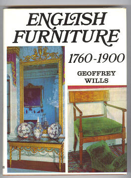 WILLS, GEOFFREY, - ENGLISH FURNITURE 1760-1900.