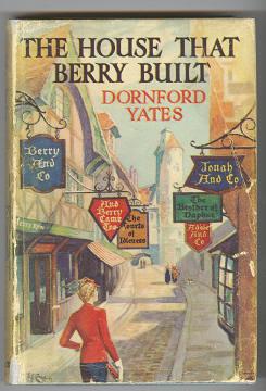 YATES, DORNFORD, - THE HOUSE THAT BERRY BUILT.