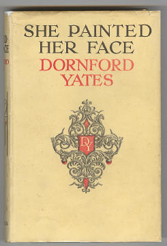 YATES, DORNFORD, - SHE PAINTED HER FACE.