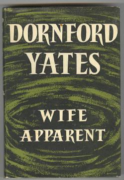YATES, DORNFORD, - WIFE APPARENT.