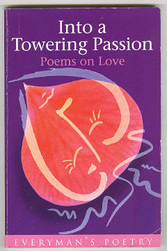 BRIGGS, A. D. P. (ED.), - INTO A TOWERING PASSION  - Poems on Love.
