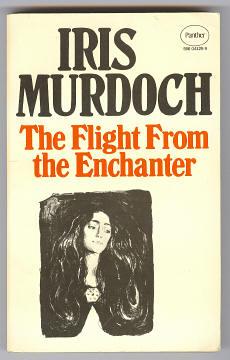 MURDOCH, IRIS, - THE FLIGHT FROM THE ENCHANTER.