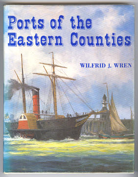 WREN, WILFRED J., - PORTS OF THE EASTERN COUNTIES.