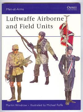 WINDROW, MARTIN (ED.), - LUFTWAFFE AIRBORNE AND FIELD UNITS.