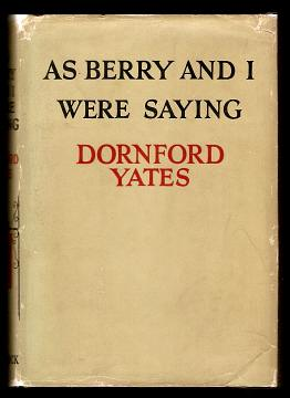 YATES, DORNFORD, - AS BERRY AND I WERE SAYING.