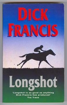 FRANCIS, DICK, - LONGSHOT.