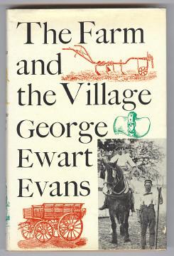 EVANS, GEORGE EWART, - THE FARM AND THE VILLAGE.