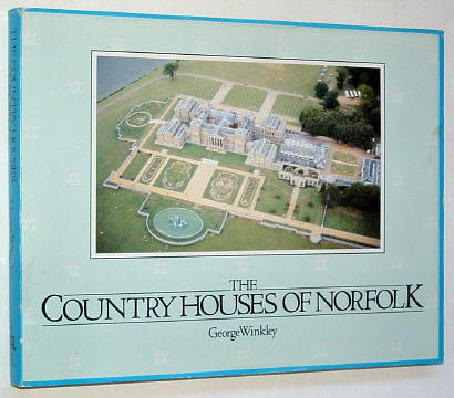 WINKLEY, GEORGE, - THE COUNTRY HOUSES OF NORFOLK.