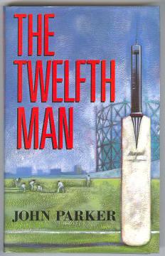PARKER, JOHN, - THE TWELFTH MAN.