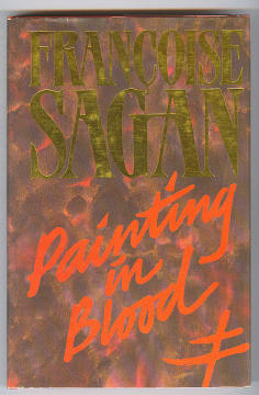 SAGAN, FRANCOISE, - PAINTING IN BLOOD.