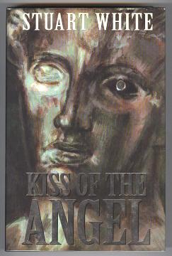 WHITE, STUART, - KISS OF THE ANGEL.