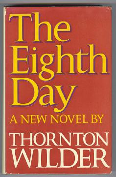 WILDER, THORNTON, - THE EIGHTH DAY.