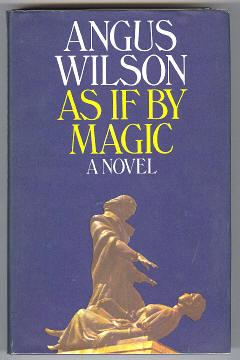 WILSON, ANGUS, - AS IF BY MAGIC.