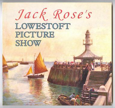ROSE, JACK, - JACK ROSE'S LOWESTOFT PICTURE SHOW.