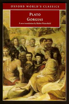 PLATO (TRANS., INTRO. AND NOTES BY ROBIN WATERFIELD), - GORGIAS.