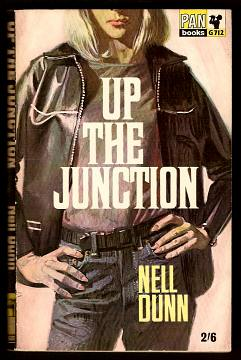 DUNN, NELL, - UP THE JUNCTION.