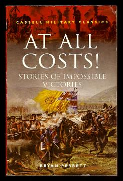 PERRETT, BRYAN, - AT ALL COSTS! Stories of Impossible Victories.