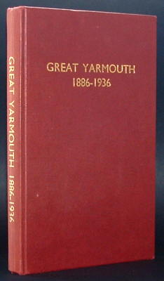 ECCLESTONE, A. W. (COMPILED BY), - GREAT YARMOUTH  1886-1936.