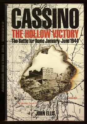 ELLIS, JOHN, - CASSINO - The Hollow Victory - The Battle for Rome January-June 1944.