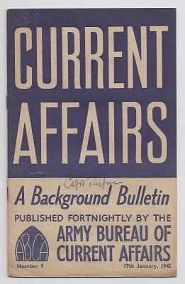 BENES, DR. EDWARD (PRESIDENT, CZECH REPUBLIC); CHAPMAN, MAJOR G. P., OBE, MC, ET. AL., - CURRENT AFFAIRS : issue 9 : January 17th, 1942 : A Background Bulletin.