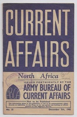 BRODERICK, ALAN HOIGHTON, ET. AL., - CURRENT AFFAIRS : issue 32 : December 5th, 1942 : North Africa.