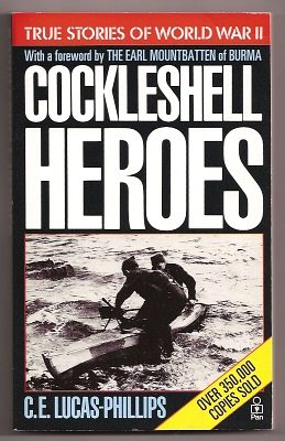PHILLIPS, C. E. LUCAS, OBE, MC (WITH THE CO-OPERATION OF LT. COL. H. G. HASLER, DSO, OBE,  (FOREWORD BY ADMIRAL OF THE FLEET THE EARL MOUNTBATTEN, KG), - COCKLESHELL HEROES.