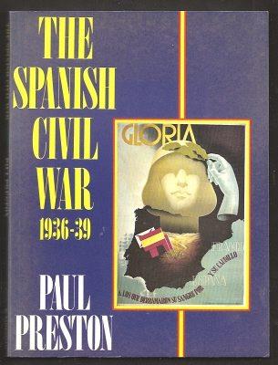 PRESTON, PAUL, - THE SPANISH CIVIL WAR 1936-39.