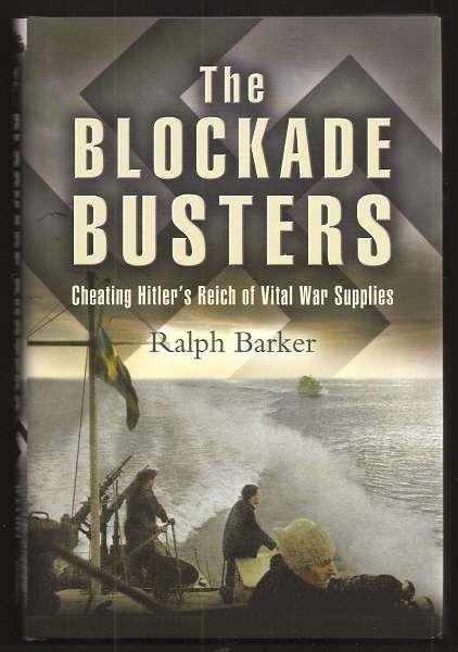 BARKER, RALPH, - THE BLOCKADE BUSTERS.