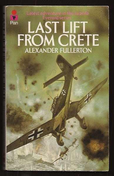 FULLERTON, ALEXANDER, - LAST LIFT FROM CRETE.