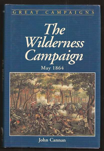 CANNAN, JOHN, - THE WILDERNESS CAMPAIGN - May 1864.